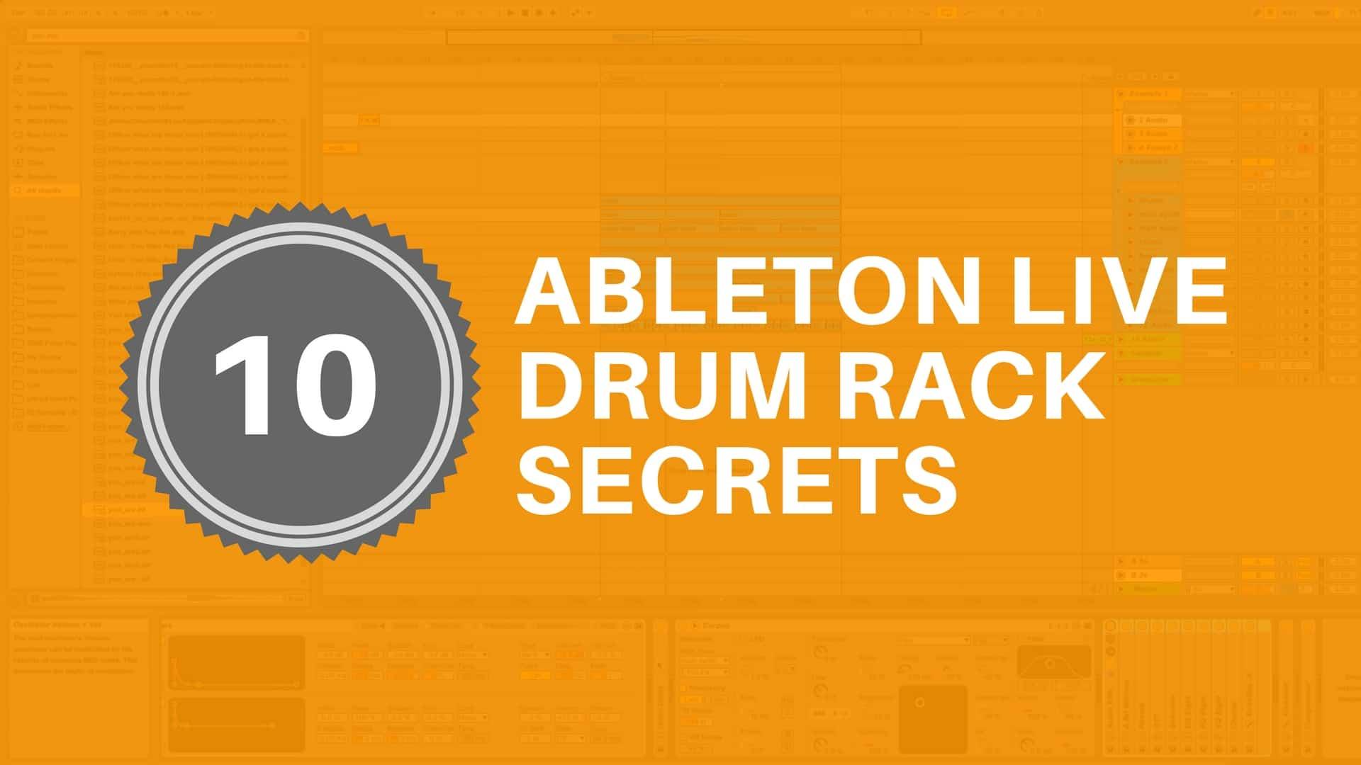 Drum Rack Secrets: 10 Tips to Help You Master Live's Drum Racks