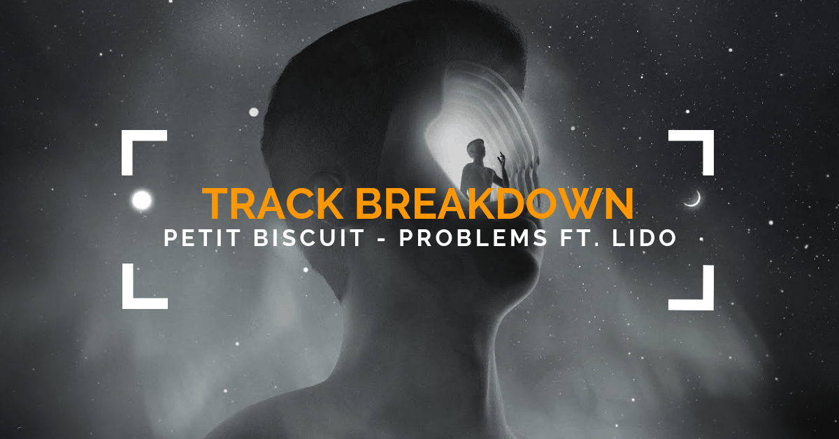 Petit Biscuit's Problems ft. Lido