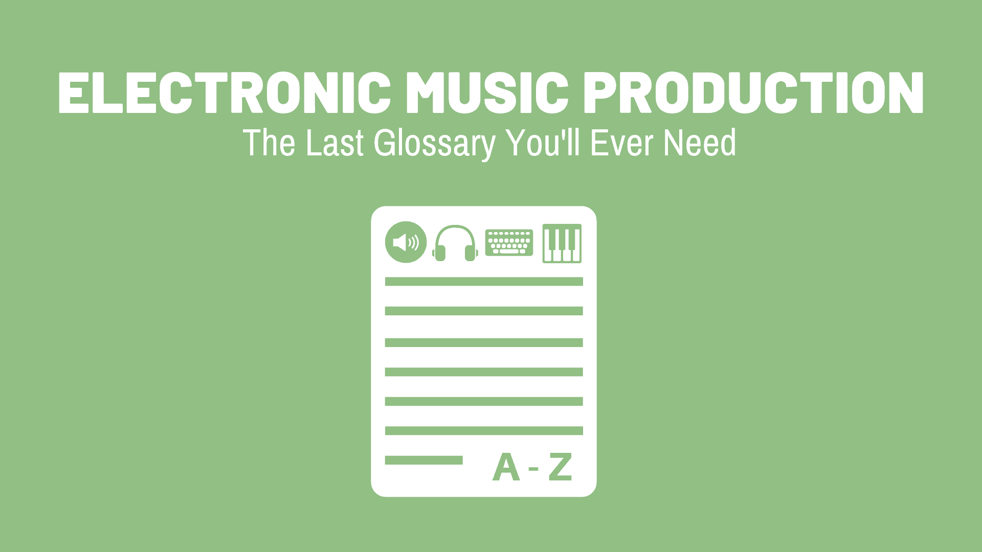 Electronic Music Production Terms: The Last Glossary You'll