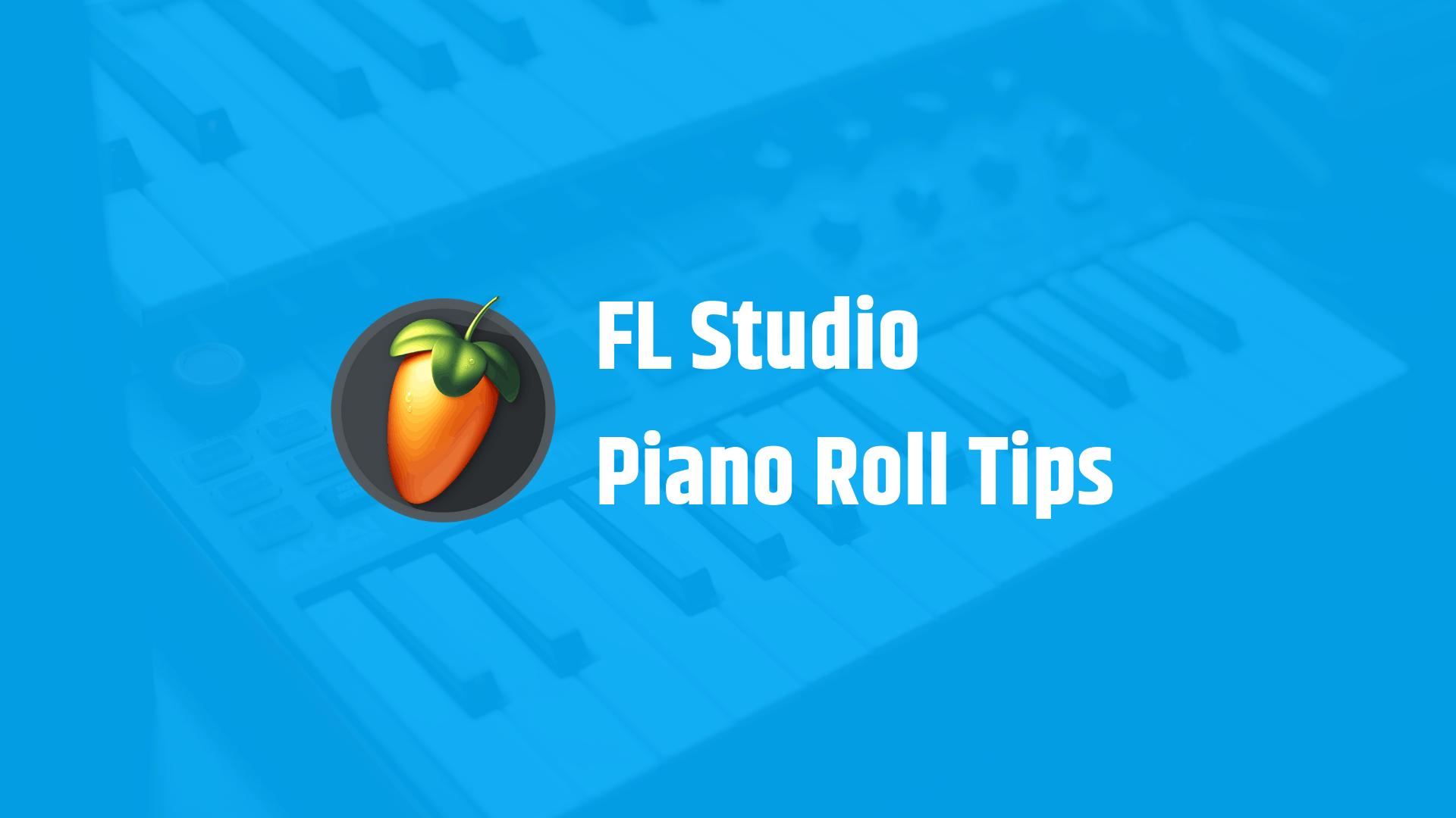 25 FL Studio Piano Roll Tips