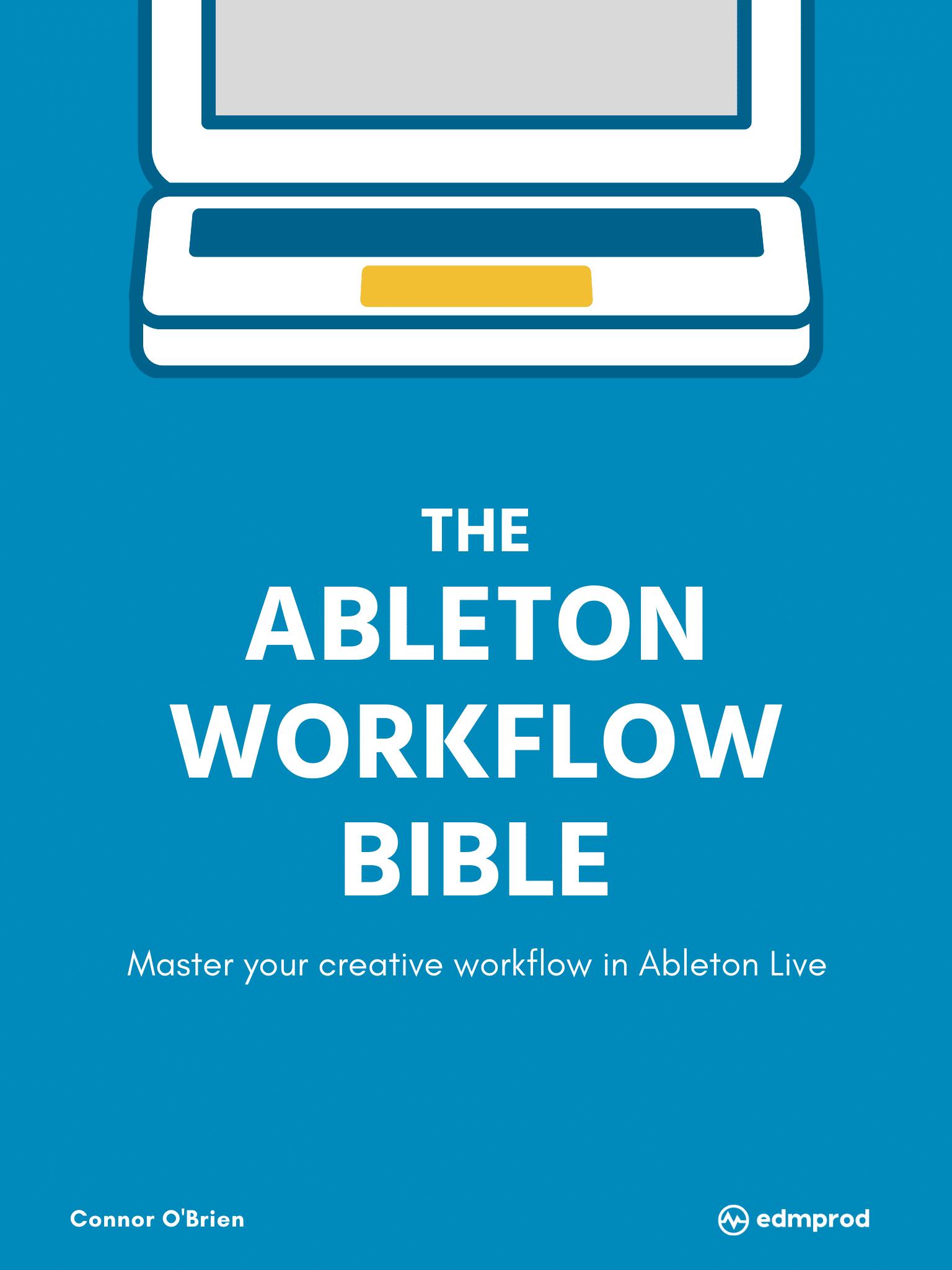 Ableton Workflow Bible 2021